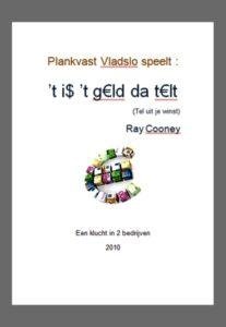 't Is 't geld da telt (2010)